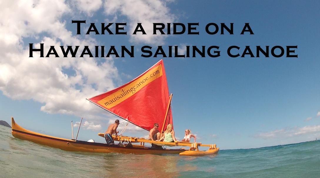 A Trip Onboard a Hawaiian Sailing Canoe