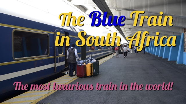 Taking a trip on the Blue Train in South Africa