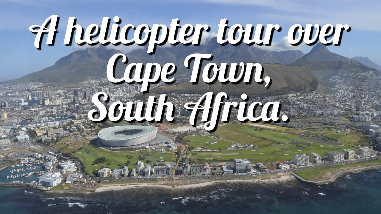 Helicopter Tour Over Cape Town, South Africa