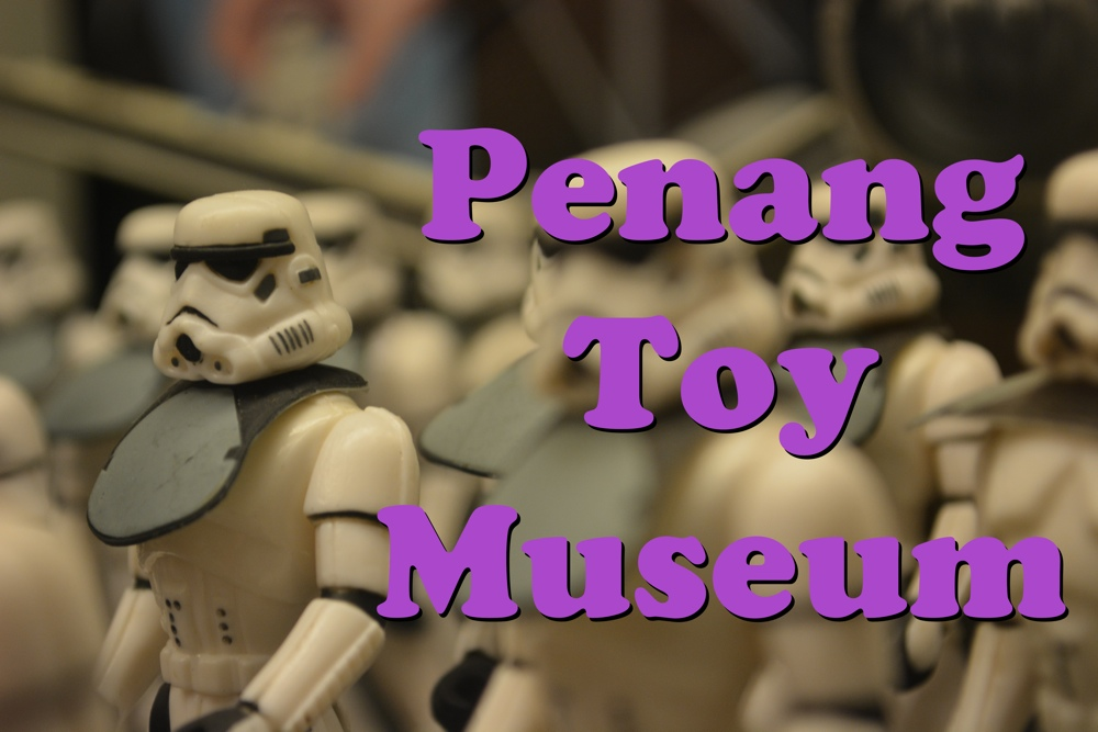 Visiting the Penang Toy Museum