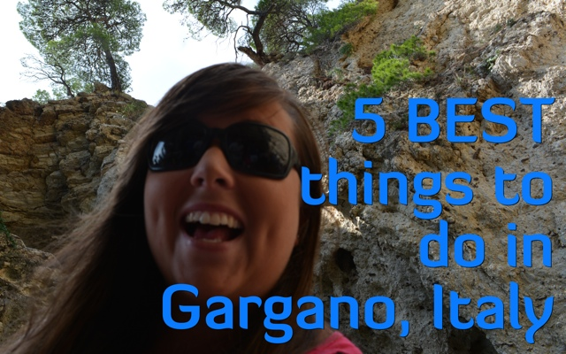 5 Best Things to do in Gargano, Italy