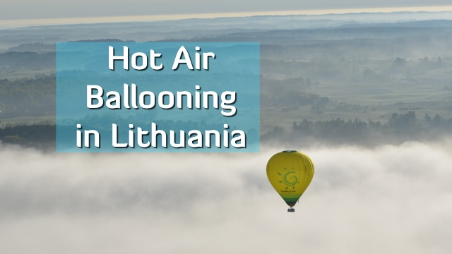 hot air ballooning lithuania blog