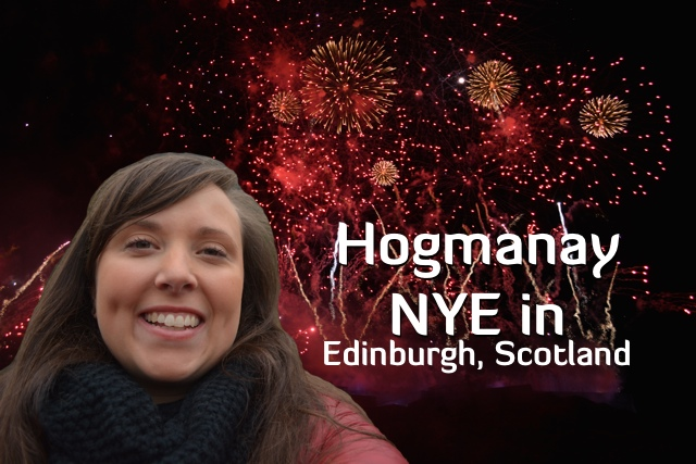 Hogmanay NYE Celebrations in Edinburgh, Scotland blog