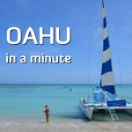 Touring Oahu, Hawaii in a Minute