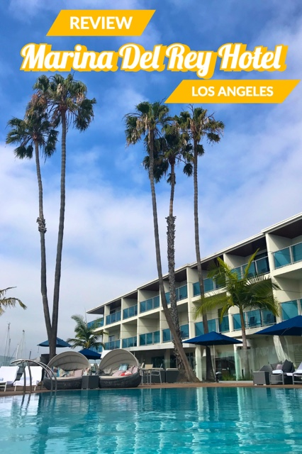 Marina del Rey Hotel Los Angeles Review pinterest