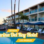 Marina del Rey Hotel Los Angeles Review